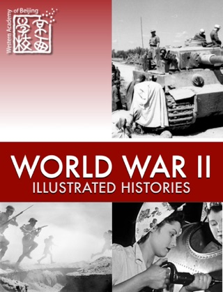 World War II: Illustrated Histories by Western Academy of Beijing book summary, reviews and downlod
