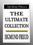 Sigmund Freud - The Ultimate Collection book summary, reviews and downlod
