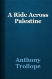 A Ride Across Palestine book summary, reviews and download