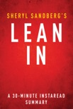 Lean In by Sheryl Sandberg - A 30-minute Summary book summary, reviews and downlod