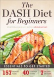 Dash Diet for Beginners: Essentials to Get Started book summary, reviews and download
