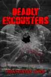 Deadly Encounters book summary, reviews and download