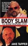 Body Slam: The Jesse Ventura Story book summary, reviews and downlod
