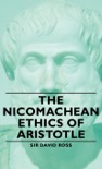 The Nicomachean Ethics of Aristotle book summary, reviews and download