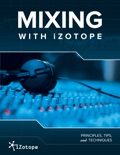 Mixing With iZotope book summary, reviews and download