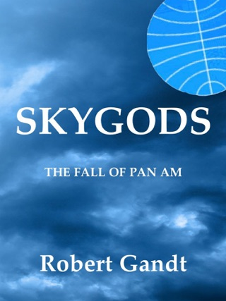 Skygods: The Fall of Pan Am by Smashwords, Inc. book summary, reviews and downlod