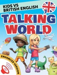 Learn English: Kids vs English: Talking World (Enhanced Version) book summary, reviews and downlod