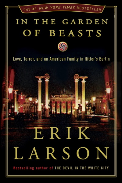 In the Garden of Beasts by Erik Larson Book Summary, Reviews and E-Book Download