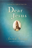 Dear Jesus, Seeking His Light in Your Life, with Scripture references book summary, reviews and downlod