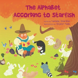 The Alphabet According to Starfish by Storytime With Starfish LLC book summary, reviews and downlod