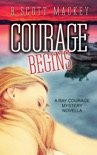Courage Begins: A Ray Courage Mystery Novella book summary, reviews and download