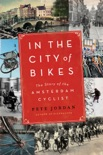 In the City of Bikes book synopsis, reviews