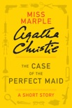 The Case of the Perfect Maid book summary, reviews and download