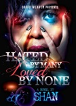 Hated by Many, Loved by None book summary, reviews and download