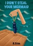 I Didn't Steal Your Mermaid e-book