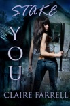 Stake You (Stake You #1) book summary, reviews and download