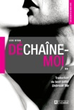 Déchaîne-moi book summary, reviews and downlod