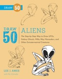 Draw 50 Aliens book summary, reviews and download