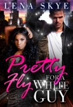 Pretty Fly For A White Guy (BWWM Romance) book summary, reviews and download