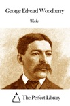 Works of George Edward Woodberry book summary, reviews and downlod