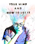 Your Mind and How to Use It book summary, reviews and download