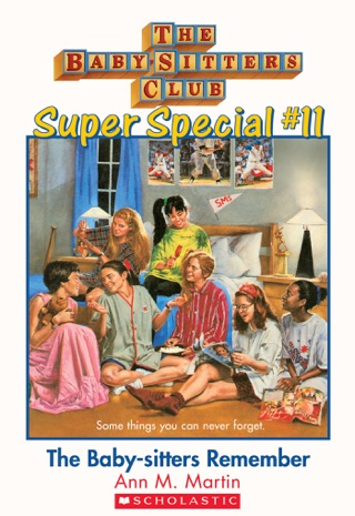 The Baby-Sitters Club Super Special #11: The Baby-Sitters Remember by Scholastic Inc. book summary, reviews and downlod