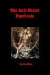 The Anti-Christ Psychosis book summary, reviews and download