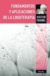 Fundamentos y aplicaciones de la logoterapia resumen del libro