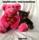 Living With Yorkies: Things You Should Know book summary, reviews and download