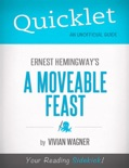 Quicklet on Ernest Hemingway's a Moveable Feast (CliffNotes-Like Summary) book summary, reviews and downlod