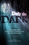 Defy the Dark book summary, reviews and downlod