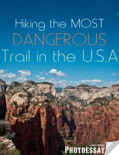 Hiking the Most Dangerous Trail in the U.S.A. book summary, reviews and download