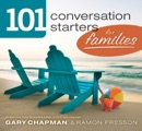 101 Conversation Starters for Families book summary, reviews and downlod
