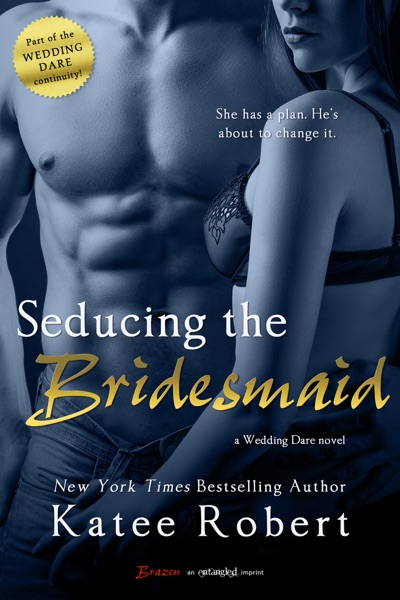 Seducing the Bridesmaid by Katee Robert Book Summary, Reviews and E-Book Download