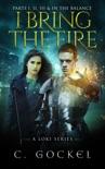 I Bring the Fire Part I, II, III, & In the Balance (A Loki Series)
