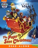 The Pups Save Christmas! (PAW Patrol) (Enhanced Edition) book summary, reviews and downlod