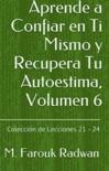 Aprende a Confiar en Ti Mismo y Recupera Tu Autoestima, Volumen 6 resumen del libro