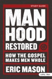 Manhood Restored book summary, reviews and download