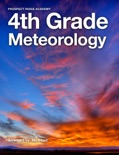 Prospect Ridge Academy 4th Grade Meteorology book summary, reviews and download