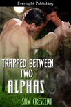 Trapped Between Two Alphas book summary, reviews and downlod