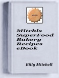 Mitchls SuperFood Bakery book summary, reviews and download
