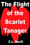 The Flight of the Scarlet Tanager book summary, reviews and downlod