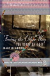 Facing the Other Way book summary, reviews and download