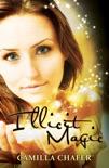 Illicit Magic (Book 1, Stella Mayweather Series)