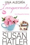 Una Alegría Inesperada book summary, reviews and downlod