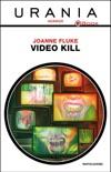 Video Kill (Urania) book summary, reviews and downlod