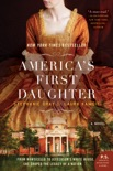 America's First Daughter book summary, reviews and download