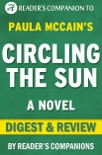 Circling the Sun: A Novel By Paula McCain Digest & Review book summary, reviews and downlod