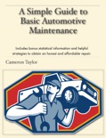A Simple Guide to Basic Automotive Maintenance book summary, reviews and download