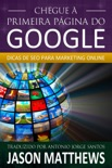 Chegue à primeira página do Google: Dicas de SEO para marketing online book summary, reviews and downlod